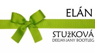Elán - Stužková (Deejay-jany Promo Bootleg) ( 2016 )