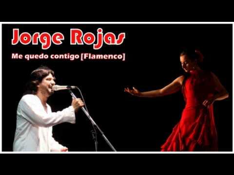 Jorge Rojas - Me quedo contigo [versión Flamenco]