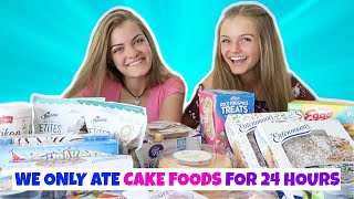 We Only Ate Cake Foods for 24 Hours Challenge ~ Jacy and Kacy