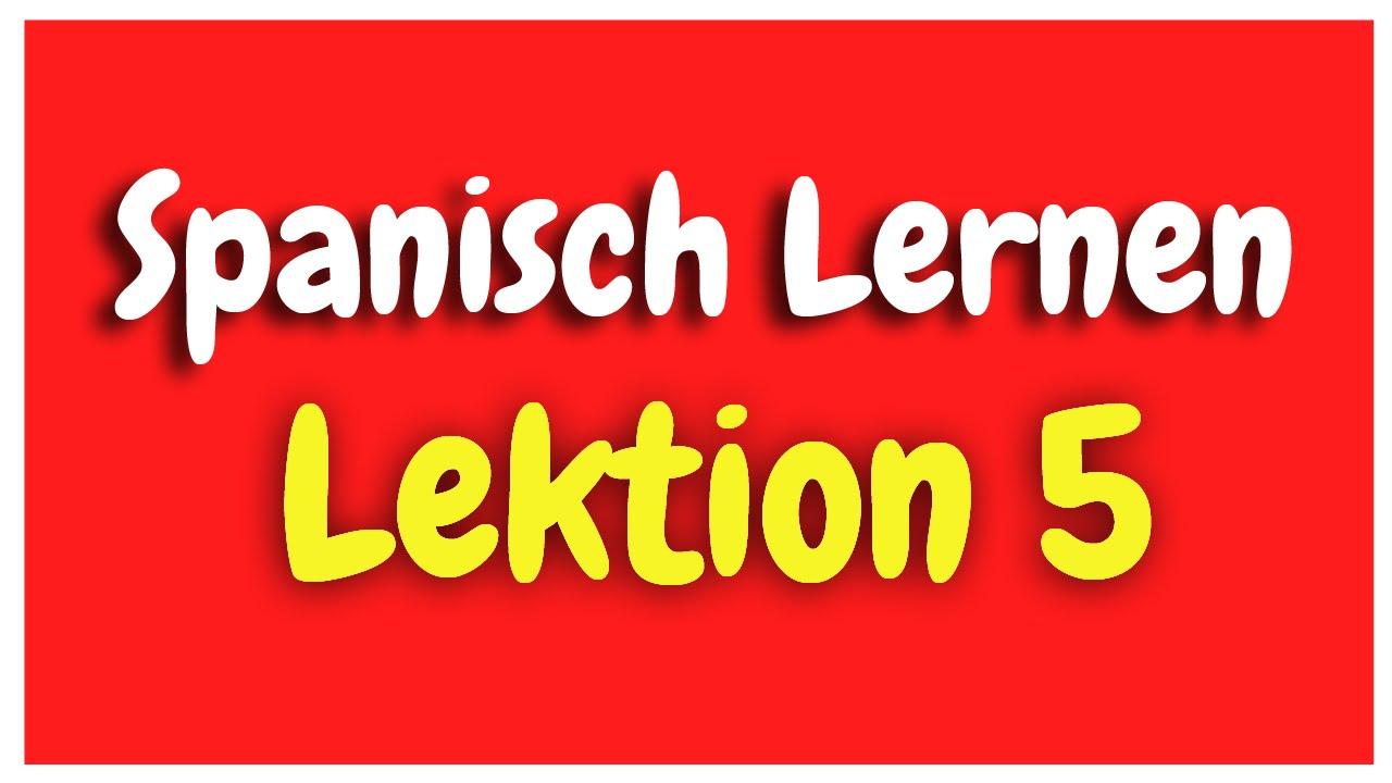 Spanisch Lernen Lektion 5 für Anfänger HD